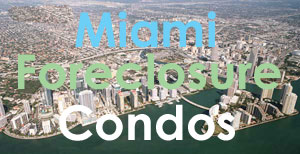 Miami Bank Owned Foreclosure  Condos